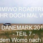 UMIWOs Dänemark Roadtrip #7 auf YouTube – Mit dem Womo nach Römö