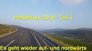 Herbsttour 2018 - Teil 3 - Es geht wieder auf- und nordwärts