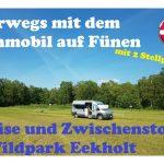 UMIWO auf Fünen |#1| Anreise und Zwischenstopp am Wildpark Eekholt