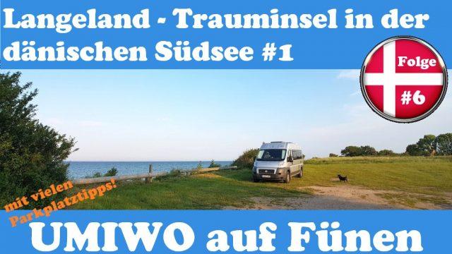 UMIWO auf Fünen |#6| Langeland - Trauminsel in der dänischen Südsee Teil 1/2