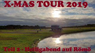 Christmas Tour 2019 - Teil 2 - Heiligabend auf Römö