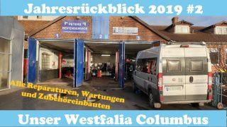 Jahresrückblick 2019 unseres Westfalia Columbus 600D - Reparaturen, Wartungen und Zubehör