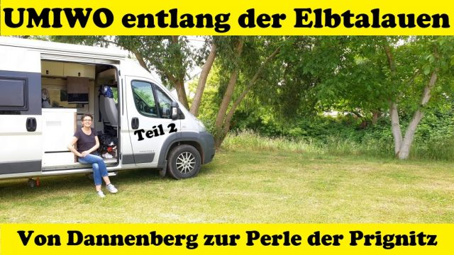 UMIWO entlang der Elbtalauen - Teil 2 - Von Dannenberg zur Perle der Prignitz