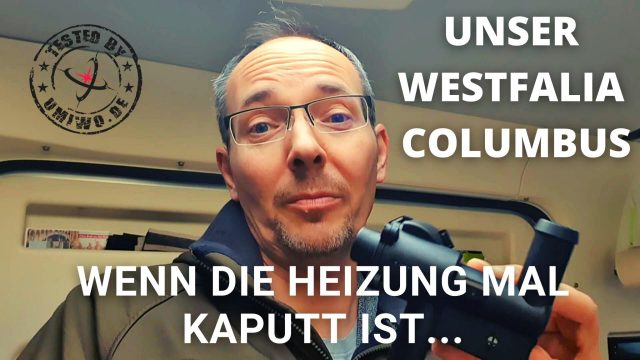 Do it yourself Reparatur der Heizung unseres Westfalia Columbus
